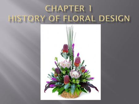 Chapter 1 History of Floral Design