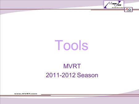 Tools MVRT 2011-2012 Season. Overview Design –Combination Square –Caliper Fabrication –Hacksaw –File –Drill –Sandpaper/Steel Wool –Shears Assembly –Allen.