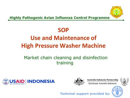 Technical support provided by: Highly Pathogenic Avian Influenza Control Programme SOP Use and Maintenance of High Pressure Washer Machine Market chain.