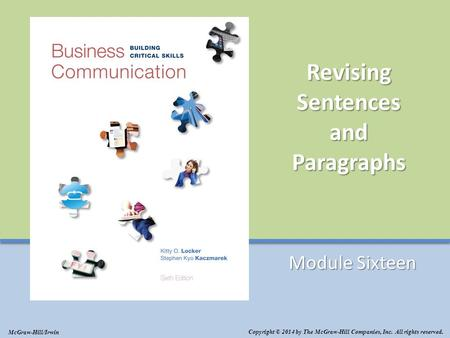 Revising Sentences and Paragraphs Module Sixteen Copyright © 2014 by The McGraw-Hill Companies, Inc. All rights reserved. McGraw-Hill/Irwin.