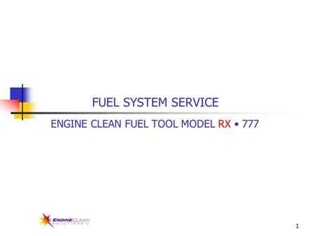 1 FUEL SYSTEM SERVICE ENGINE CLEAN FUEL TOOL MODEL RX 777.