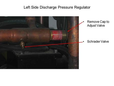 Left Side Discharge Pressure Regulator
