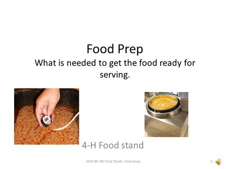 Food Prep What is needed to get the food ready for serving. 4-H Food stand 2014 BC WI Food Stand. Food prep1.