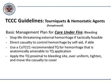 TCCC Guidelines: Tourniquets & Hemostatic Agents (Paraphrased)