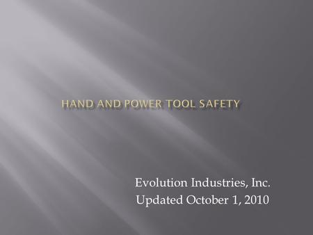 Evolution Industries, Inc. Updated October 1, 2010.