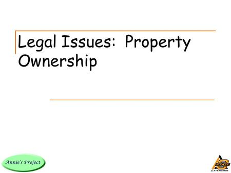 Legal Issues: Property Ownership. Property Ownership Two major or key points: 1. Degree of ownership interest. 2. Relationship between the co-owners if.