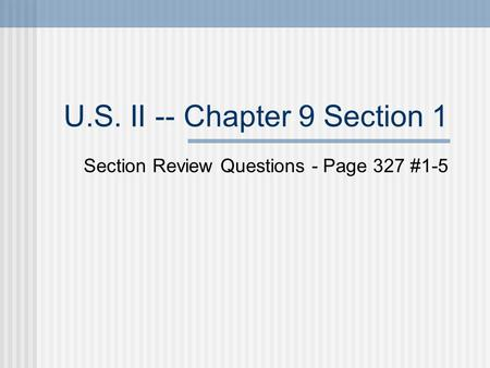 U.S. II -- Chapter 9 Section 1