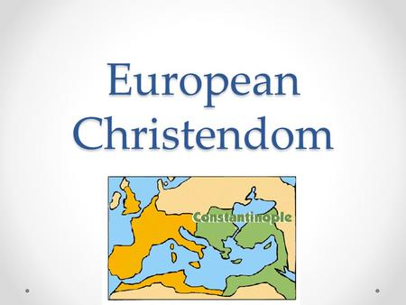 European Christendom 500-1300 Ms. Jerome. Emperor Diocletian Vast empire as ungovernable Split the Roman Empire in half Created two equal emperors to.