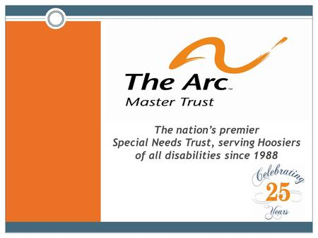 The nation's premier Special Needs Trust, serving Hoosiers of all disabilities since 1988.