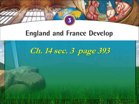 "Ch. 14 sec. 3 page 393 England: ""land of the Angles"" Celts Romans Germanic Tribes (Angles, Saxons, Jutes) + Vikings."