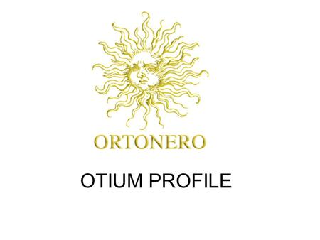 OTIUM PROFILE. We are in Istrian Region that before the second war was an Italian land. The winery is established on 2001 in the middle of the area famous.