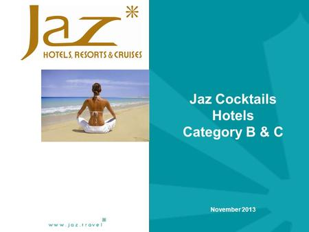 Jaz Cocktails Hotels Category B & C
