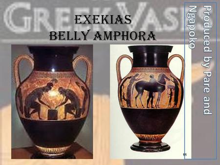 Exekias Belly Amphora Produced by Pare and Ngapoko.