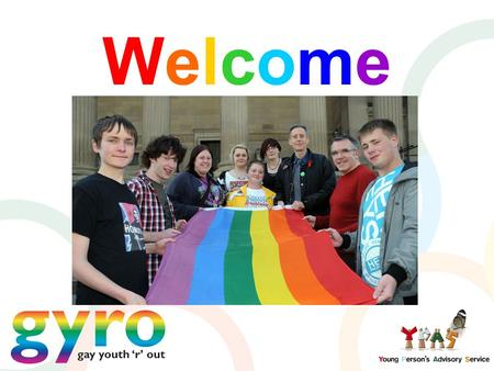 WelcomeWelcome. RCN Congress LGBT Network Monday 22 nd April 2013 Kieran Bohan LGBT Youth Coordinator GYRO.
