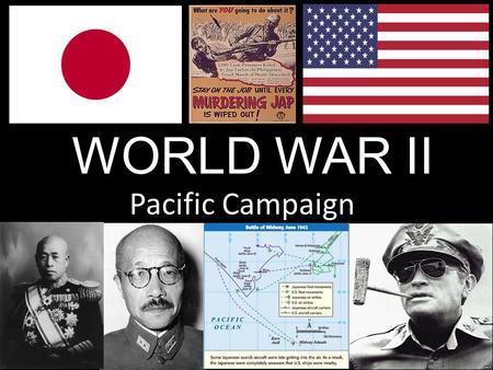 WORLD WAR II Pacific Campaign. DISCUSS/REVIEW How did the United States get involved in World War II?