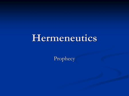Hermeneutics Prophecy. Prophecy Defined Prophecy is the speaking of events before they occur, clearly demonstrating God's sovereign control over the course.