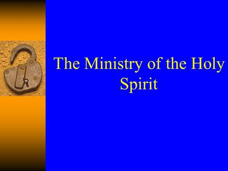 The Ministry of the Holy Spirit. How does the Holy Spirit Teach us?