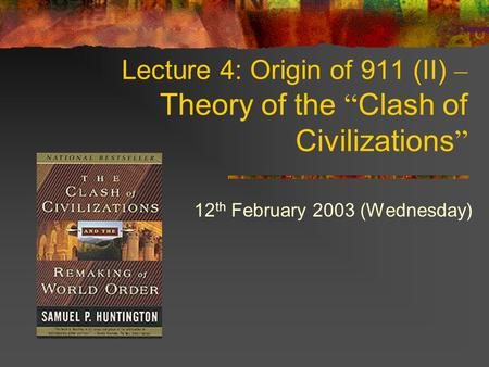 Lecture 11 Clash Of Civilization Presented By Abul Kalam Azad