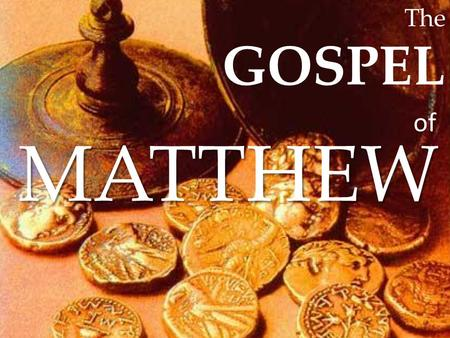The GOSPELMATTHEW of. Gospel of Matthew History surrounding the book The Law, the Prophets and the Psalms Seed of woman (Son of virgin) Seed of Abraham.