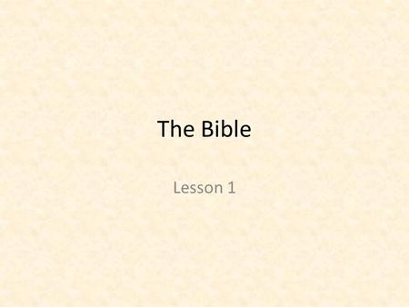 The Bible Lesson 1. The Catechism What is it? A book of instruction in the form of questions and answers. Who wrote it? Martin Luther (1483-1546) Why.
