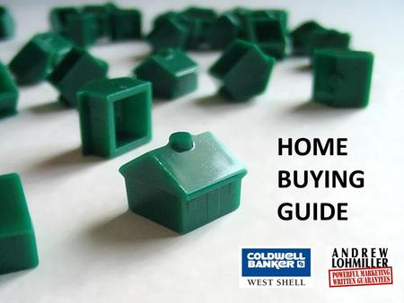 HOME BUYING GUIDE. Your guide to… Finding & Understanding Financing Choosing Your Real Estate Agent Searching for Your Home Understanding the Purchasing.