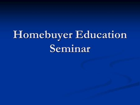 Homebuyer Education Seminar. Presented by: Cherise Walker Community Lending Specialist.