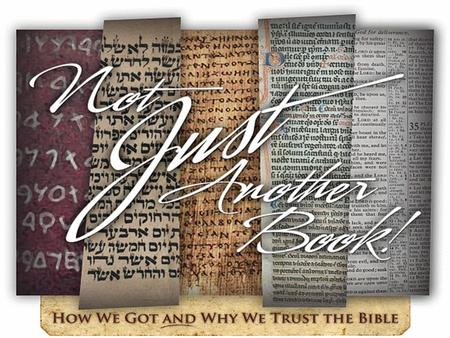 "How We Got the Bible INTRODUCTION General Outline 1.Introduction, Canon, & Inspiration 2.Oral Transmission & Early Forms 3.""Discovering"" the Law (Josiah."