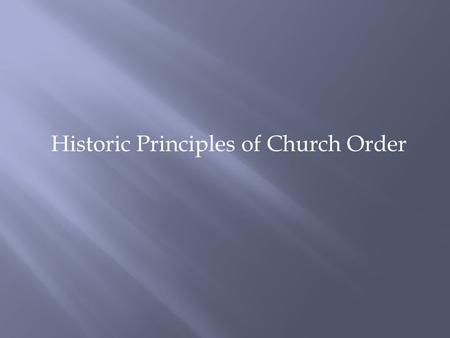 Historic Principles of Church Order. God Is Lord of the Conscience a. That God alone is Lord of the conscience, and hath left it free from the doctrines.