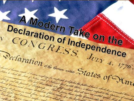 The Declaration of Independence The unanimous Declaration of the thirteen united States of America.