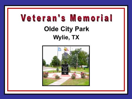 Veteran's Memorial Olde City Park Wylie, TX.