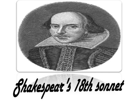 Shakespear's 18th sonnet.