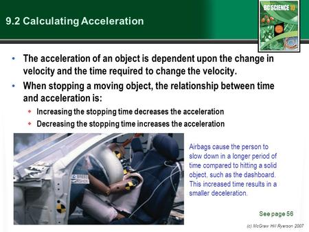 (c) McGraw Hill Ryerson 2007 9.2 Calculating Acceleration The acceleration of an object is dependent upon the change in velocity and the time required.