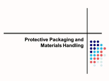 Protective Packaging and Materials Handling