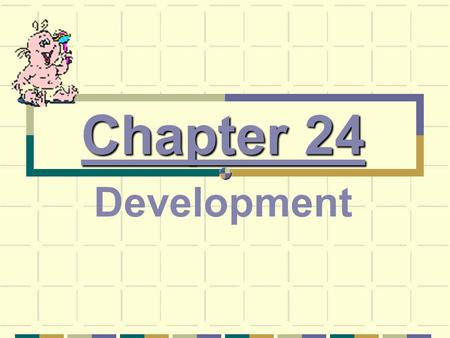 Chapter 24 Development.