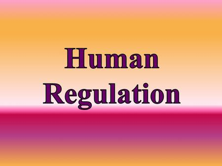 Human Regulation.