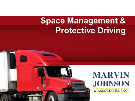 Space Management & Protective Driving. Protect the Public  You are less likely to die in a crash with a car than the car driver  Must protect the public.