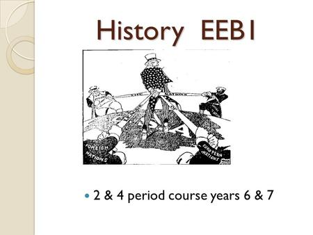 History EEB1 2 & 4 period course years 6 & 7. : Learning Objectives: The gathering and sorting of historical sources. The evaluation of historical evidence.