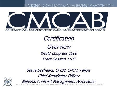 Your Path to Certification [CFCM, CCCM, CPCM]: D1A - ppt download