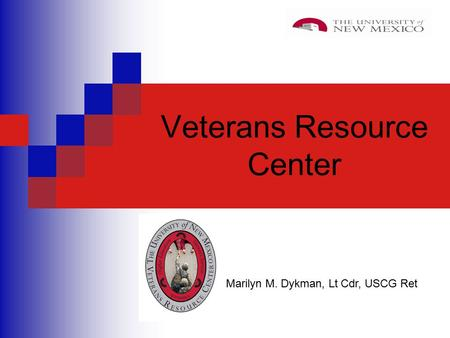 Veterans Resource Center Marilyn M. Dykman, Lt Cdr, USCG Ret.