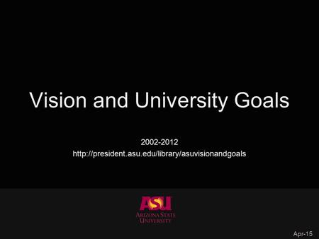 Vision and University Goals 2002-2012  Apr-15.