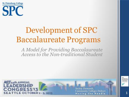 Development of SPC Baccalaureate Programs A Model for Providing Baccalaureate Access to the Non-traditional Student 1.