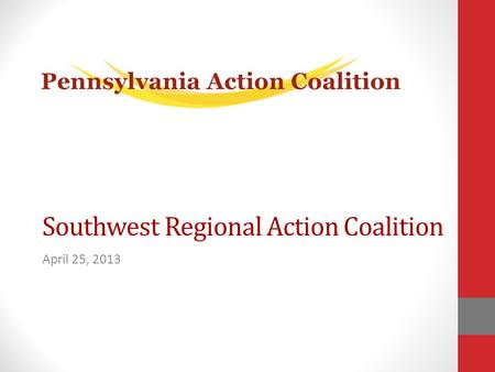 April 25, 2013 Southwest Regional Action Coalition.