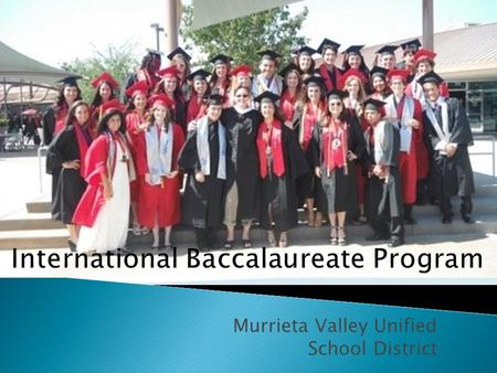 Murrieta Valley Unified School District. APIB Scored from 1-5Scored from 1-7 College credit for 3 or 4College credit for 4 or 5 Measured by a one day,
