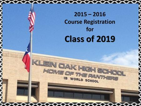 2015 – 2016 Course Registration for Class of 2019.