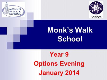 Monk's Walk School Year 9 Options Evening January 2014.