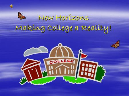 New Horizons Making College a Reality!. New Horizons an academic support program at Lowell High School conducted by University of Massachusetts Lowell.