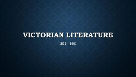 VICTORIAN LITERATURE 1837 - 1901. VICTORIAN LITERATURE REFERS TO LITERATURE WRITTEN DURING THE 63-YEAR REIGN OF <strong>QUEEN</strong> <strong>VICTORIA</strong> <strong>Queen</strong> <strong>Victoria</strong> reigned.