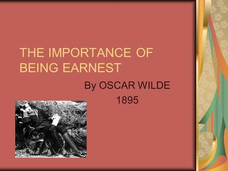 an analysis of the ironies in the play the importance of being earnest by oscar wilde In the importance of being earnest the author, oscar wilde uses the character jack as the male lead as well as the character in which the work affects the most jack is an upper class man who lives a very privileged life one can see that jack isn't very happy with his own life with his creation of earnest.