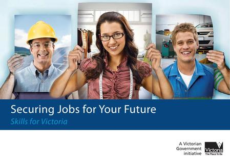 The ongoing strength of the Victorian economy depends on the skills of the Victorian workforce If training delivery continues at the current level, Victoria.