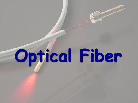 Optical Fiber. Prepared By AbdulRahman AlKhayyat Mohamed Felimban.